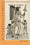 Poverty and Charity in Early Modern Theater and Performance (Studies Theatre Hist & Culture)