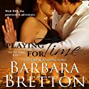 Playing for Time: The PAX Series, Book 1 (       UNABRIDGED) by Barbara Bretton Narrated by LC Kane