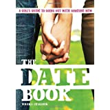 51WunMnEjgL. SL160 OU01 SS160  The Date Book: A Teen Girls Complete Guide to Going Out with Someone New (Paperback)