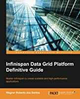 Infinispan Data Grid Platform Definitive Guide Front Cover