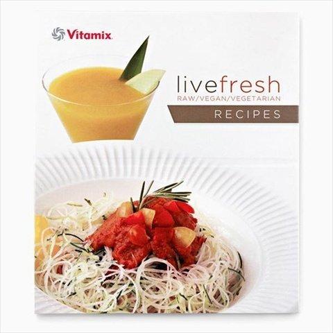 "Vitamix ""Live Fresh"" Raw, Vegan, and Vegetarian Recipe Book for TurboBlend VS Machines"