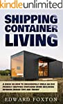 Shipping Container Living: A Guide on...