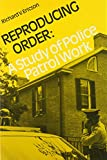 Reproducing Order: A Study of Police Patrol Work (Canadian Studies in Criminology)
