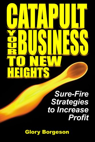 Catapult Your Business To New Heights by Glory Borgeson ebook deal