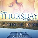 One Thursday Morning: Diamond Lake Series, Volume 1 Audiobook by T.K. Chapin Narrated by Susan Fouche