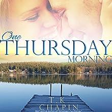 One Thursday Morning: Diamond Lake Series, Volume 1 | Livre audio Auteur(s) : T.K. Chapin Narrateur(s) : Susan Fouche