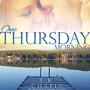 One Thursday Morning: Diamond Lake Series, Volume 1 Hörbuch von T.K. Chapin Gesprochen von: Susan Fouche