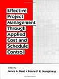 img - for Effective Project Management Through Applied Cost and Schedule Control (Cost Engineering) by James Bent (1996-05-01) book / textbook / text book