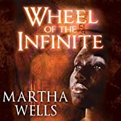 Wheel of the Infinite | [Martha Wells]