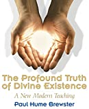 img - for The Profound Truth of Divine Existence: A New Modern Teaching book / textbook / text book