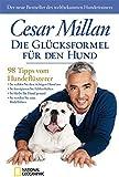 Die Gl�cksformel f�r den Hund: 98 Tipps vom Hundefl�sterer