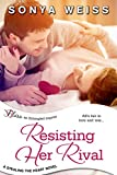Resisting Her Rival (Entangled Bliss) (Stealing the Heart Book 2)