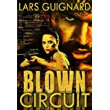 Blown Circuit: Spy Action Adventure for Mystery Thriller Fans #2 (Circuit Series)by Lars Guignard