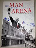 img - for The man in the arena: The life & times of A.C. Sutphin book / textbook / text book