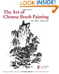 The Art of Chinese Brush Painting: In...