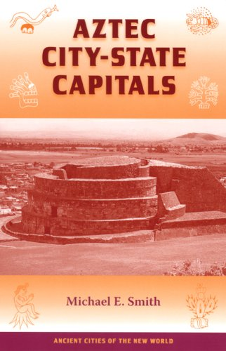 Aztec City-State Capitals (Ancient Cities of the New World)