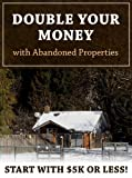 img - for Double Your Money With Abandoned Properties book / textbook / text book