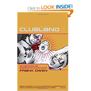 The Fabulous Rise and Murderous Fall of Club Culture  - Frank Owen