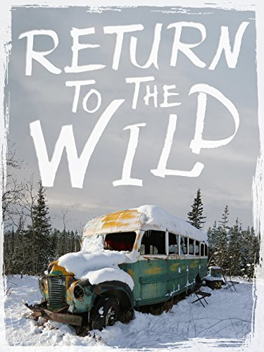 Amazon.com: Return to the Wild - The Chris McCandless