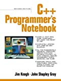 img - for C++ Programmer's Notebook (2nd Edition) by Keogh, Jim, Keogh, James Edward, Gray, John Shapley (2001) Paperback book / textbook / text book