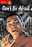 Don't Be Afraid: Advanced Level (Heinemann English Readers) (0435011340) by Malorie Blackman