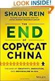 The End of Copycat China: The Rise of Creativity, Innovation, and Individualism in Asia