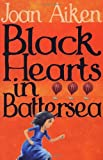 Black Hearts in Battersea (The Wolves of Willoughby Chase) (0099456397) by Joan Aiken