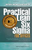 img - for Practical Lean Six Sigma for Offices - Using the A3 and Lean Thinking to Improve Operational Performance in ALL Types of Office Environments! book / textbook / text book