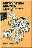 Motivation Counts: Teaching Techniques That Work Copyright 1994