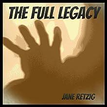 The Full Legacy (       UNABRIDGED) by Jane Retzig Narrated by Elizabeth Shelley