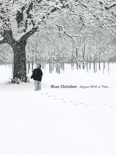 Blue October - Argue with a tree...