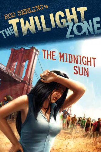 The Twilight Zone: The Midnight Sun (Twilight Zone (Walker Hardcover))