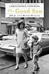 The Good Son: JFK Jr. and the Mother…