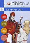 Le Bibliobus CM : Le Moyen Age (le re...