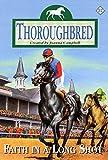 Thoroughbred #57: Faith In A Long Shot