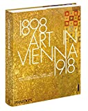 img - for Art in Vienna 1898 1918: Klimt, Kokoschka, Schiele and their contemporaries book / textbook / text book