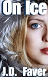 On Ice (Contemporary Romantic Thriller)