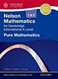 img - for Nelson Pure Mathematics 2 and 3 for Cambridge International A Level (Nelson Mathematics for Cambridge International a Level) book / textbook / text book