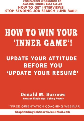 How to Win Your 'INNER GAME'!: Update Your Attitude Before You 'Update Your Résumé ' (How to Get Interviews!) (Volume