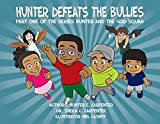 img - for Hunter Defeats The Bullies Part One Of The Series Hunter And The God Squad by Hunter E. Carpenter (2015-05-03) book / textbook / text book