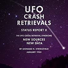 UFO Crash Retrievals - Status Report II: The UFO Crash Retrieval Syndrome - New Sources New Data (       UNABRIDGED) by Leonard H. Stringfield Narrated by Pete Ferrand