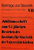 img - for Jubil umsschrift zum 25-j hrigen Bestehen des Instituts f r Slavistik der Universit t Giessen (Beitrage zur Slavistik) (German Edition) book / textbook / text book