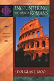 Encountering the Book of Romans: A Theological Survey (Encountering Biblical Studies) (080102546X) by Moo, Douglas J.