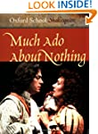 Much Ado About Nothing (Oxford School...
