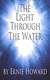 The Light Through The Water by Ernie Howard ebook deal