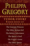 Philippa Gregory's Tudor Court 6-Book Boxed Set: The Constant Princess, The Other Boleyn Girl, The Boleyn Inheritance, The Queen's Fool, The Virgin's Lover, and The Other Queen