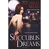 Succubus Dreams (Georgina Kincaid, Book 3) ~ Richelle Mead