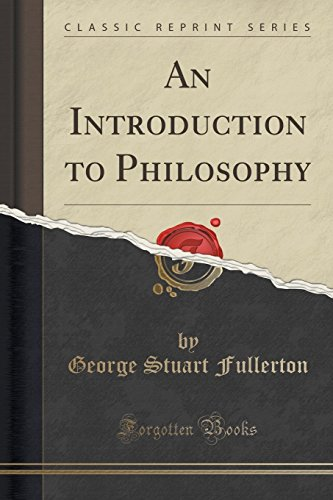 An Introduction to Philosophy (Classic Reprint)