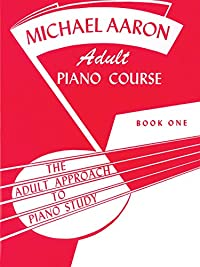 9780769235967: Michael Aaron Adult Piano Course / Book 1 (Adult Approach to Piano Study)