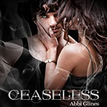 Ceaseless: Existence #3 (       UNABRIDGED) by Abbi Glines Narrated by Ashley Litz